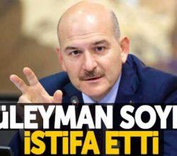 İçişleri Bakanı Süleyman Soylu İstifa Etti